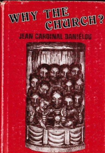 Why the Church?: Danielou, Jean