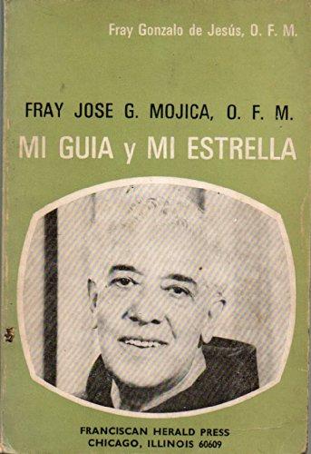 9780819905703: Fray Jose G. Mojica, O.F.M., mi guia y mi estrella (Spanish Edition)