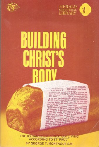 9780819905734: Building Christ's Body: The Dynamics of Christian Living According to St. Paul (Herald scriptural library)