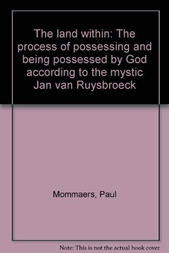 The Land Within : The Process Of Possessing And Being Possessed By God According To The Mystic Jan ...