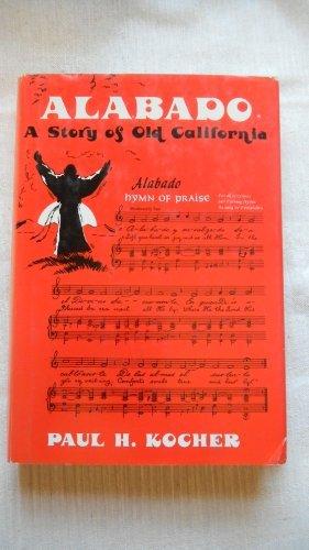 Alabado: A story of old California: Paul H Kocher