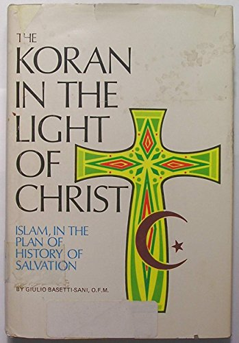 Koran in the Light of Christ: Giulio Basetti-Sani