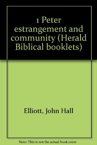 9780819907288: 1 Peter estrangement and community (Herald Biblical booklets)