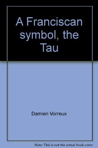 9780819907912: A Franciscan symbol, the Tau: History, theology, and iconography