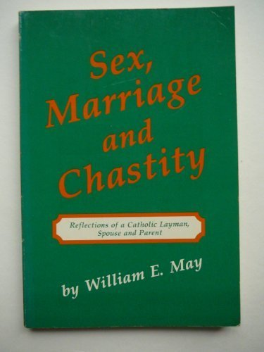 9780819908216: Sex, Marriage, and Chastity: Reflections of a Catholic Layman, Spouse, and Parent