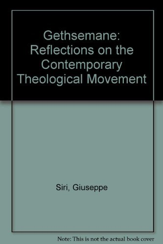 Gethsemane: Reflections on the Contemporary Theological Movement: Giuseppe Siri