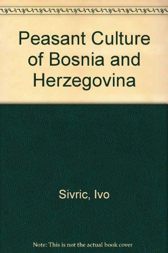 9780819908506: Peasant Culture of Bosnia and Herzegovina