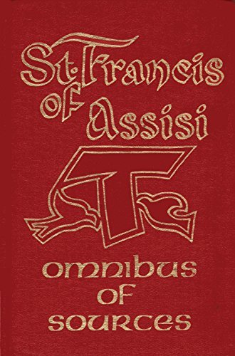 St. Francis of Assisi : Writings and Early Biographies English Omnibus of the Sources for the Life ...