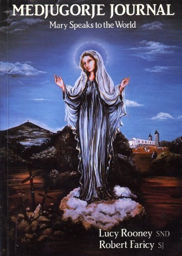 Medjugorje Journal: Mary Speaks to the World