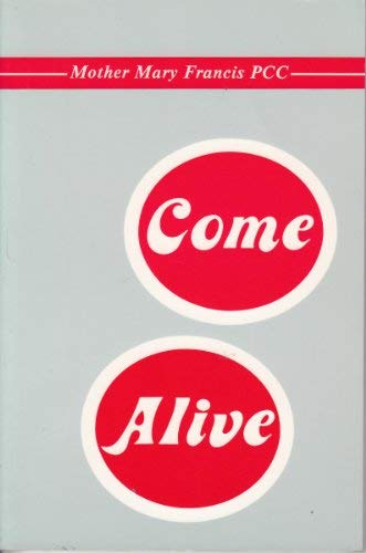 Come Alive: Mary Francis, Mother