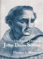 9780819909664: The Ethical Theory of John Duns Scotus: A Dialogue With Medieval and Modern Thought