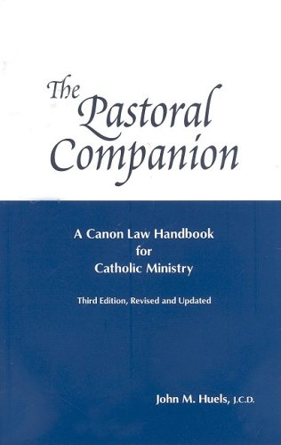 The Pastoral Companion. A Canon Law Handbook for Catholic Ministry. New Series, Third Edition. ...