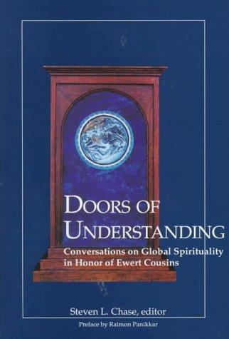 Doors of Understanding: Conversations on Global Spirituality in Honor of Ewert Cousins: Cousins, ...