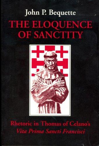 9780819910066: The Eloquence of Sanctity: Rhetoric in Thomas Celano's Vita Prima Sancti Francisci (Studies in Franciscanism)