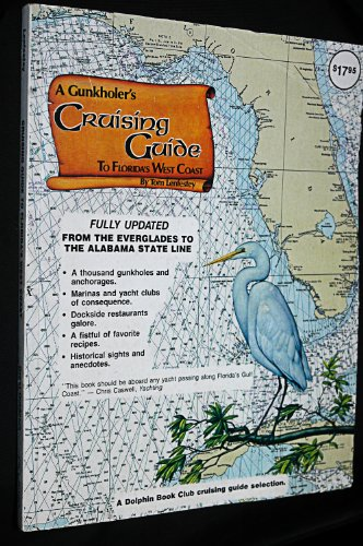 A Gunkholer's Cruising Guide to Florida's West Coast: Tom Lenfestey