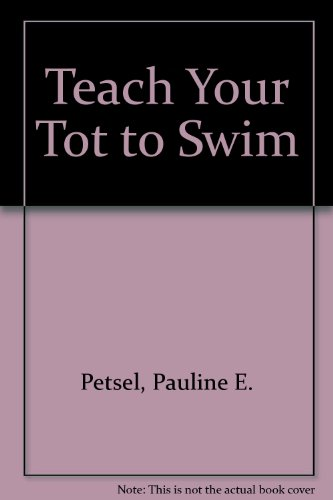 9780820006079: Teach Your Tot to Swim