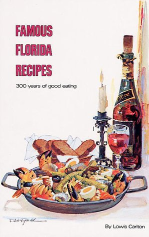 9780820008042: Famous Florida Recipes: 300 Years of Good Eating