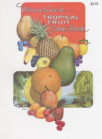 9780820008066: Maurice's Tropical Fruit Cookbook
