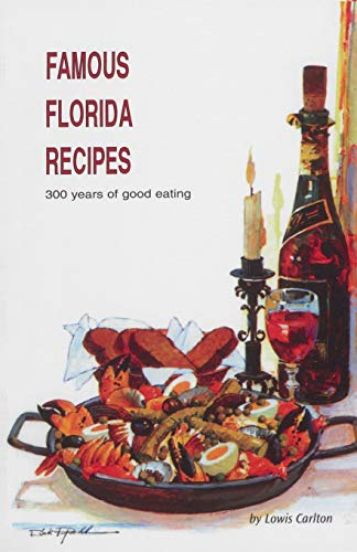 9780820008103: Famous Florida Recipes: 300 Years of Good Eating