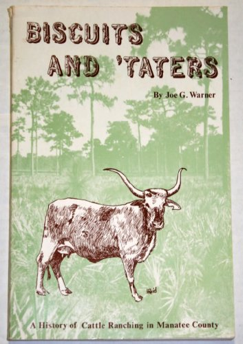 9780820010311: Biscuits and 'taters: A history of cattle ranching in Manatee County