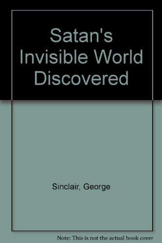 Satan s Invisible World Discovered (Hardback): George Sinclair