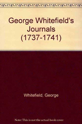 9780820110691: George Whitefield's Journals (1737-1741)
