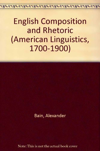 9780820114972: English Composition and Rhetoric (American Linguistics, 1700-1900)
