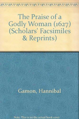 9780820115375: The Praise of a Godly Woman (1627) (Scholars' Facsimiles & Reprints)