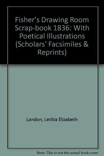Fisher's Drawing Room Scrap-book 1836: With Poetical Illustrations (Scholars' Facsimiles ...