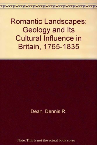 9780820115559: Romantic Landscapes: Geology and Its Cultural Influence in Britain, 1765-1835
