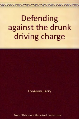 Defending Against the Drunk Driving Charge: Jerry Fonarow