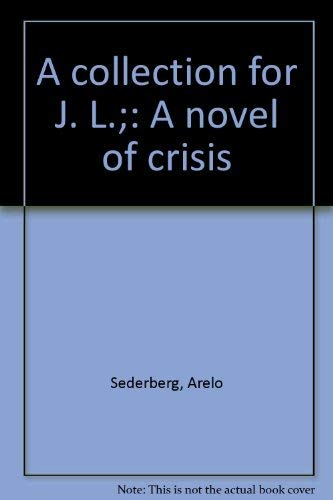 9780820201580: A collection for J. L.;: A novel of crisis
