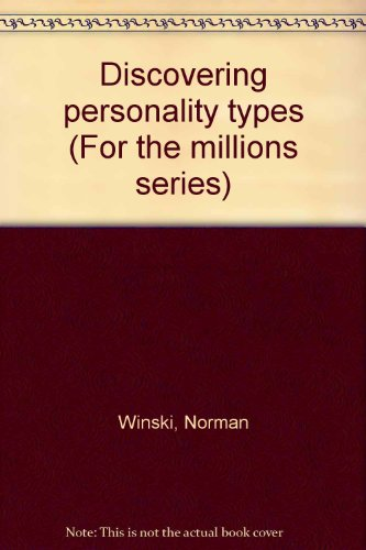 Discovering personality types (For the millions series): Norman Winski