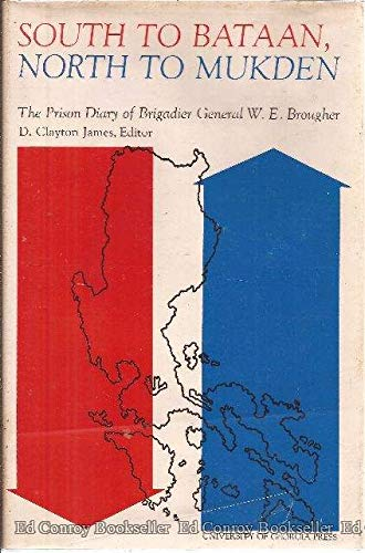 South to Bataan, North to Mukden: The Prison Diary of Brigadier General W. E. Brougher: Brougher, ...