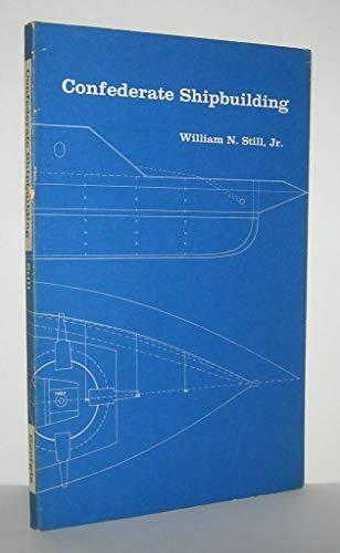 CONFEDERATE SHIPBUILDING: Still, William N., Jr.