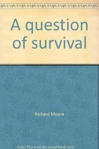 Question of Survival, A