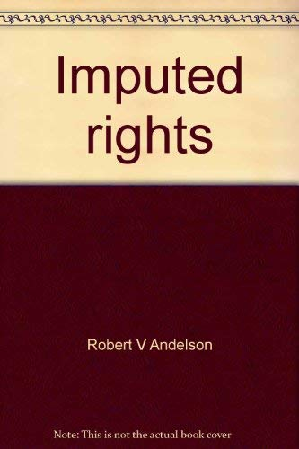 Imputed rights;: An essay in Christian social: Andelson, Robert V
