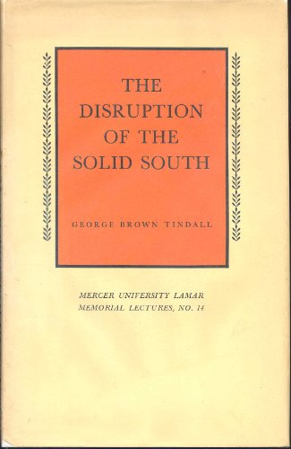 Disruption of the Solid South (Mercer University Lamar Memorial Lectures): Tindall, George Brown