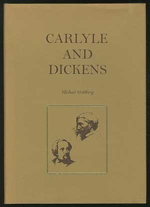 Carlyle and Dickens: Goldberg, M. K