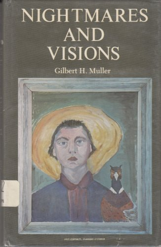 Nightmares and Visions: Flannery O'Connor and the: Gilbert H. Muller