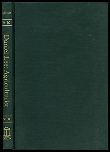 Daniel Lee, Agriculturist: His Life, North and South: E. Merton Coulter