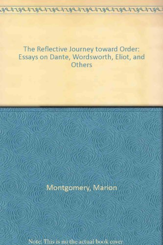 9780820302997: The Reflective Journey Toward Order: Essays on Dante, Wordsworth, Eliot, and Others