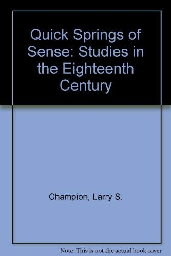 9780820303130: Quick Springs of Sense: Studies in the Eighteenth Century