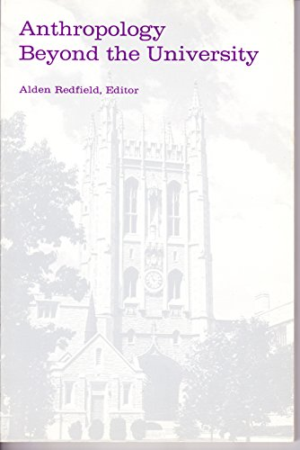 9780820303154: Anthropology Beyond the University. Alden Redfield, Editor. (Southern Anthropological Society Proceedings)