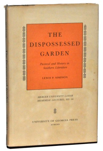 9780820303550: The Dispossessed Garden: Pastoral and History in Southern Literature (Mercer University Lamar Memorial Lectures ; No. 16)