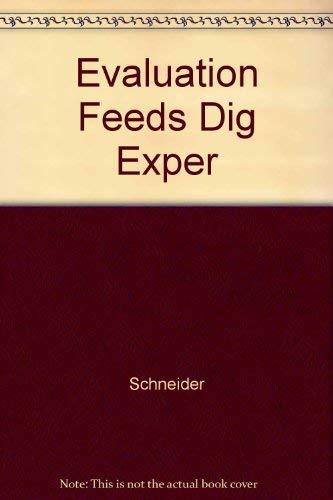 The Evaluation of Feeds through Digestibility Experiments: Schneider, Burch H.;Flatt, William P.