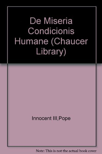 9780820303956: De Miseria Condicionis Humane, by Lotario Dei Segni. Robert E. Lewis, Ed. Tr from the Latin (The Chaucer Library) (English and Latin Edition)