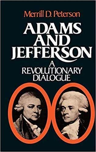 Adams and Jefferson: A Revolutionary Dialogue (Mercer University Lamar Memorial Lectures, No. 19): ...