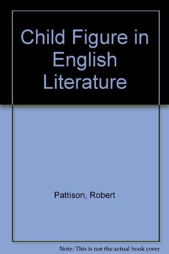 9780820304090: Child Figure in English Literature