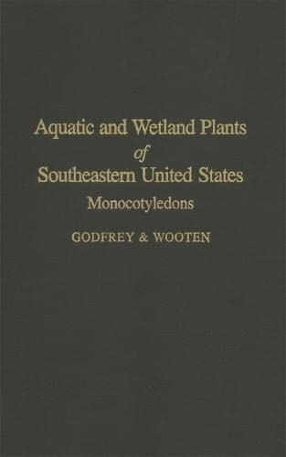 9780820304205: Aquatic and Wetland Plants of Southeastern United States: Monocotyledons